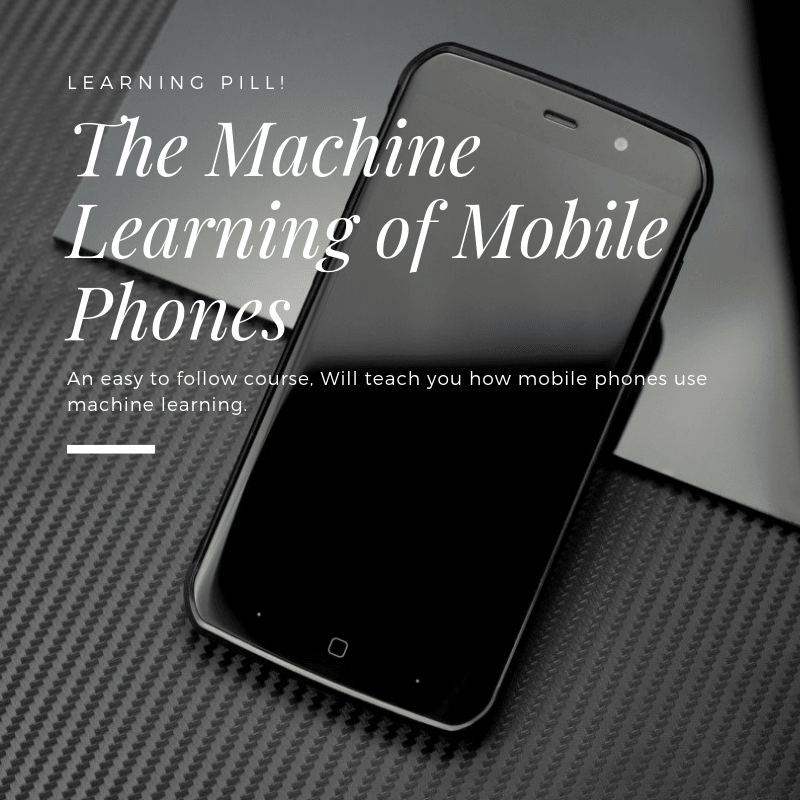The Machine Learning of Mobile Phones